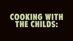 COOKING WITH THE CHILDS - HD