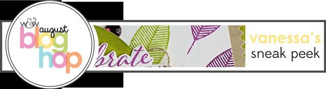 w&w_aug2014-blog-hop_sneak-vanessa