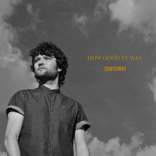 Courteeners - How Good It Was