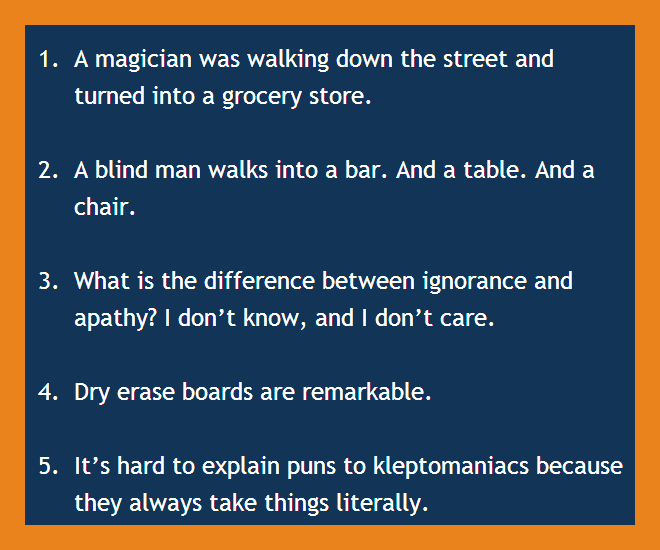 A blind man walks into a bar. And a table. And a chair.,Best Short Joke