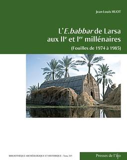 L'E.babbar de Larsa aux IIe et Ier millénaires (Fouilles de 1974 à 1985)