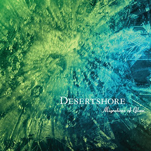 Desertshore - Migrations Of Glass