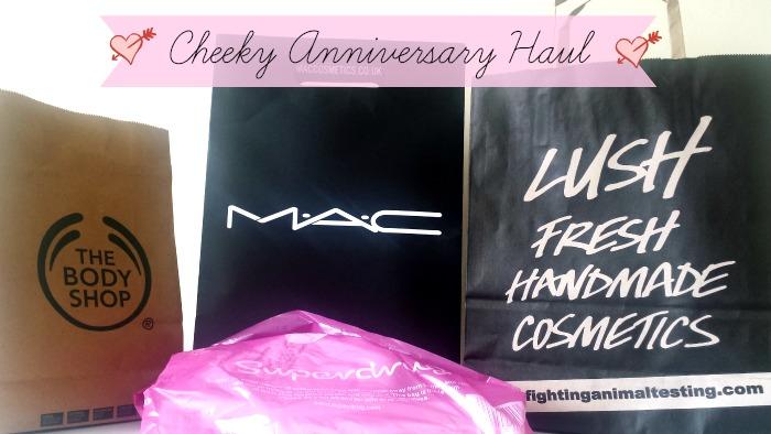 A Cheeky Anniversary Haul