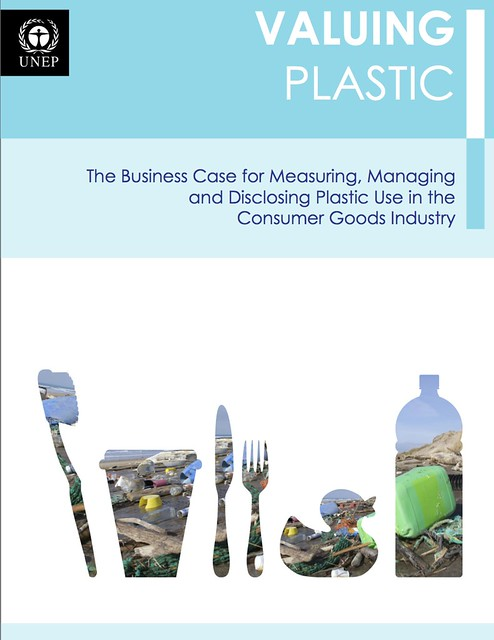 -Valuing plastic_ the business case for measuring, managing and disclosing plastic use in the consumer goods industry-2014Valuing plasticsF.pdf (page 1 of 116)