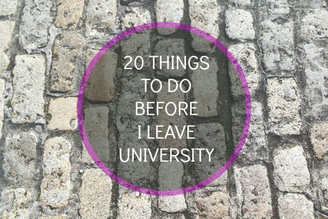 things to do before you leave university bucket list lifestyle book blogger uk