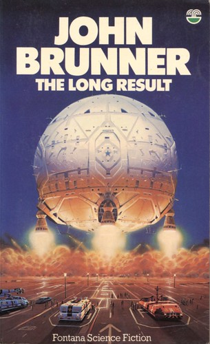 The Long Result by John Brunner. Fontana 1979. Cover artist Peter Elson
