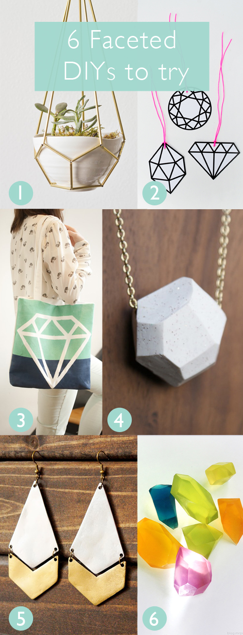 6 faceted diys to try