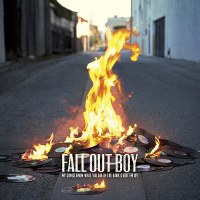 Fall Out Boy – My Songs Know What You Did in the Dark (Light Em Up)