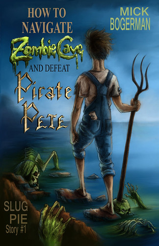 cover_file_How_to_Navigate_Zombie_Cave_and_defeat_Pirate_Pete_MBogerman