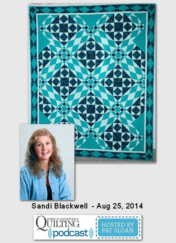 Pat Sloan American Patchwork and Quilting radio Sandi Blackwell Aug 2014 guest