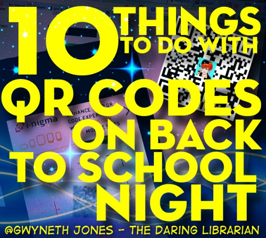 10 Things to do with QR Codes On Back to School Night
