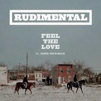 Rudimental – Feel the Love (feat. John Newman)