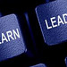 leadership is a right you must earn ( lead and learn)