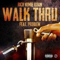 Rich Homie Quan – Walk Thru (feat. Problem)