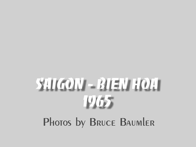 SAIGON - BIEN HOA 1965 - Photos by Bruce Baumler