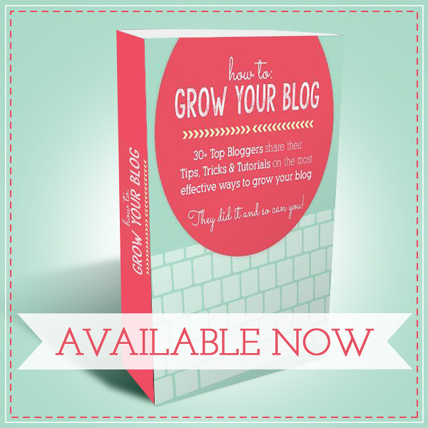 How To Grow Your Blog E-Book #growyourblog