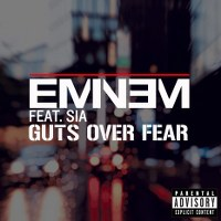 Eminem – Guts Over Fear (feat. Sia)