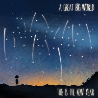A Great Big World – This Is the New Year