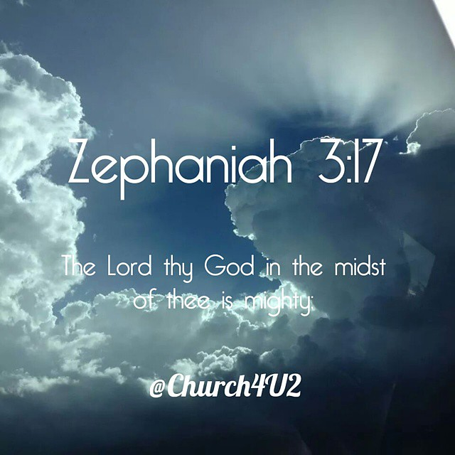 """Zephaniah 3:17 """"The Lord thy God in the midst of thee ..."""