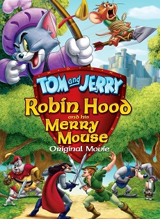 Tom & Jerry: Robin Hood and His Merry Mouse (2012)