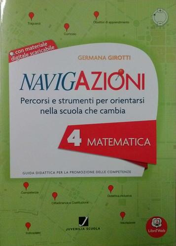 Navigazioni 4 Matematica con CD-Rom demo - Percorsi e strumenti per orientarsi nella scuola che cambia - Guida Didattica per Insegnanti della Scuola Primaria