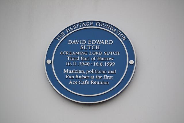 David Sutch blue plaque - David Edward Sutch, Screaming Lord Sutch, Third Earl of Harrow 10.11.40-16.6.1999 musician, politician and fun raiser at the first Ace Cafe Reunion.