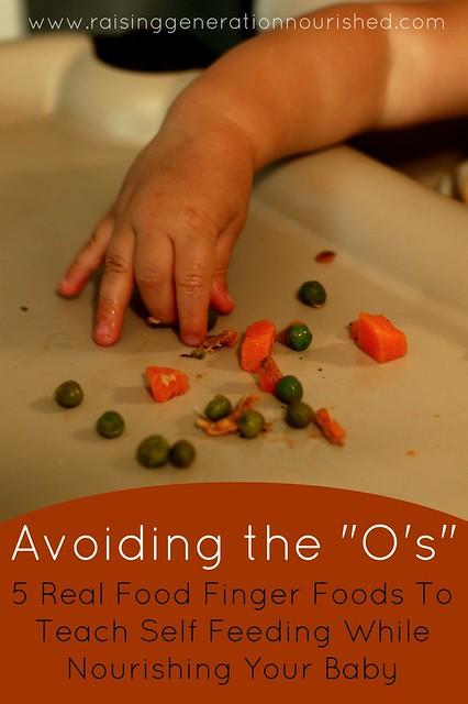 Avoiding The Os 5 Real Food Finger Foods To Teach Self Feeding