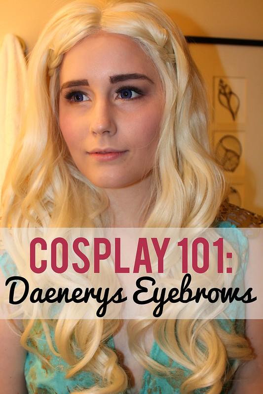 Daenerys Targaryen Eyebrow Tutorial