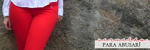 Usar vermelho na calça
