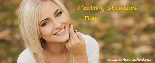 Healthy Skincare Tips