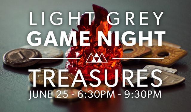 Light Grey Game Night: Treasures