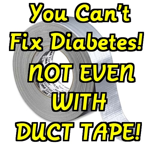 You-can't-fix-diabetes-not-even-duct-tape-Diabetic-image