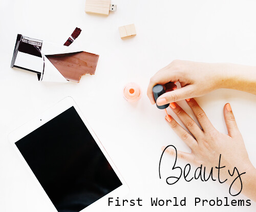 Beauty_First_World_Problems