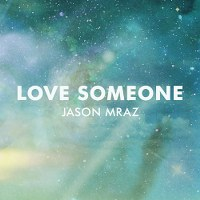 Jason Mraz – Love Someone