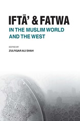 Ifta' and Fatwa in the Muslim World and the West