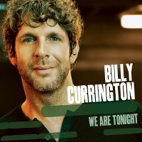 Billy Currington – We Are Tonight
