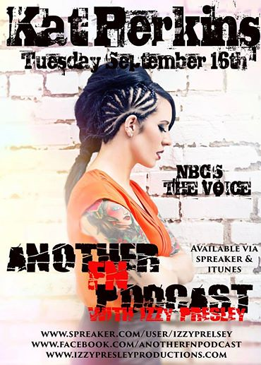 09/16/14 Another F'n Podcast with Izzy Presley (Kat Perkins)