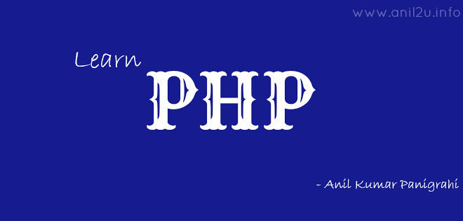 Learn PHP online for beginners by Anil Kumar Panigrahi