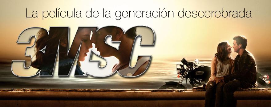 3MSC: La película de la generación descerebrada