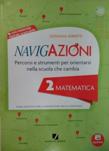 Navigazioni 2 Matematica con CD-Rom demo - Percorsi e strumenti per orientarsi nella scuola che cambia - Guida Didattica per Insegnanti della Scuola Primaria