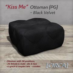 """@ SWANK - [CIRCA] - """"Kiss Me"""" - Ottomans (PG) - Black Velvet"""