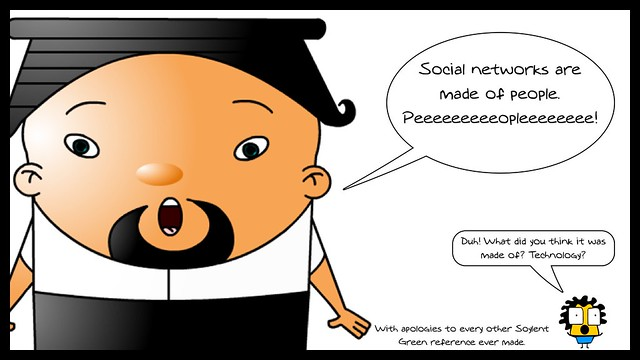 Social Networks are People (not technology)