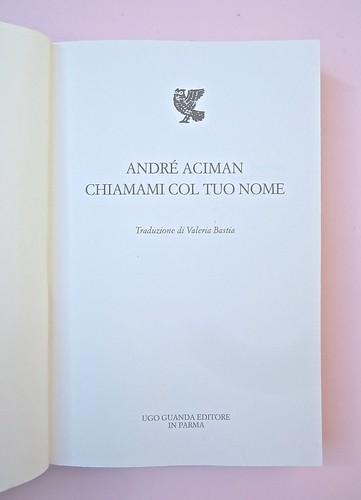 André Aciman, Chiamami col tuo nome. Guanda 2014. grafica di Guido Scarabottolo; illustrazione Giovanni Mulazzani. Frontespizio (part.), 1