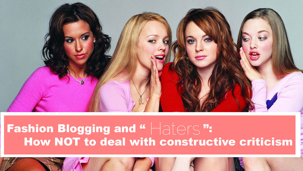 Fashion bloggers, fashion blogs, haters, and trolls. How to deal with constructive critcism