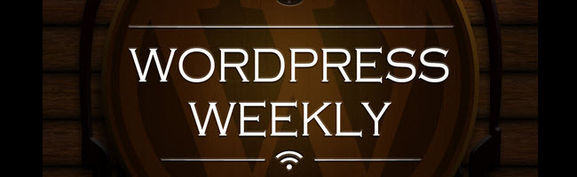 Featured on WordPress Weekly (WPWeekly) Episode 164
