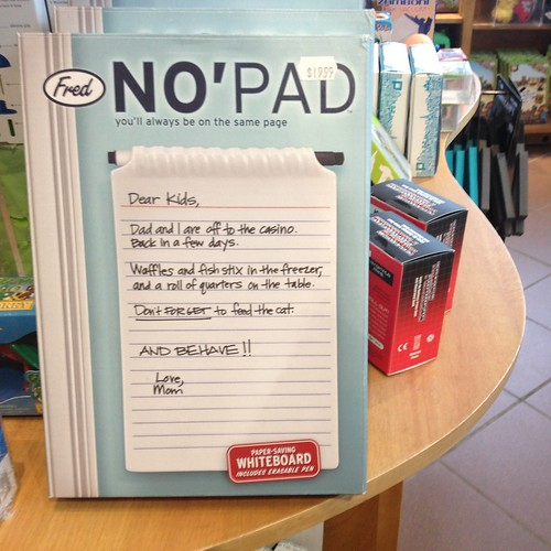 No' Pad  (Find it at Tiggy's!)