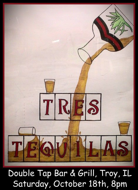 Tres Tequilas 10-18-14