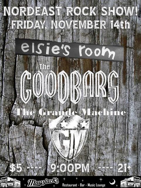 11/14/14 Elsie's Room/ The GooDBarS/ The Grande Machine @ Mayslacks, Minneapolis, MN