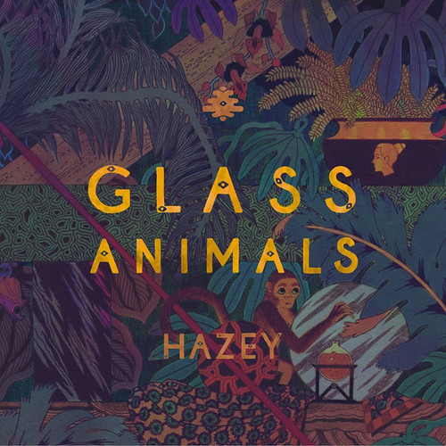 Glass Animals - Hazey