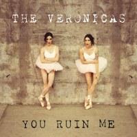 The Veronicas – You Ruin Me